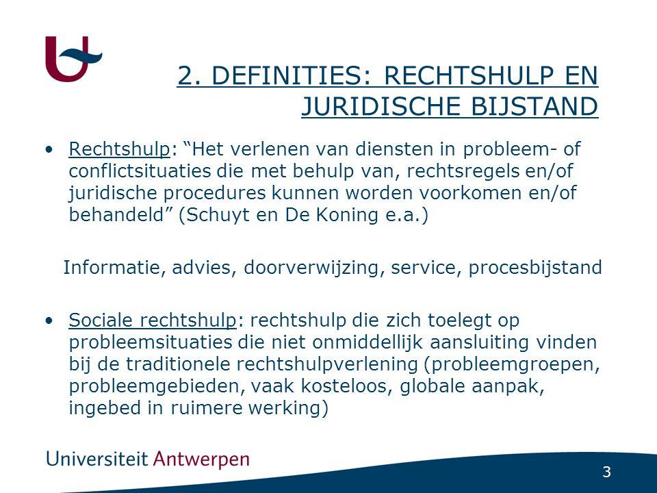Juridische eerste - tweedelijnsbijstand: informatie, service, doorverwijzing, eenvoudig advies – omstandig advies, procesbijstand
