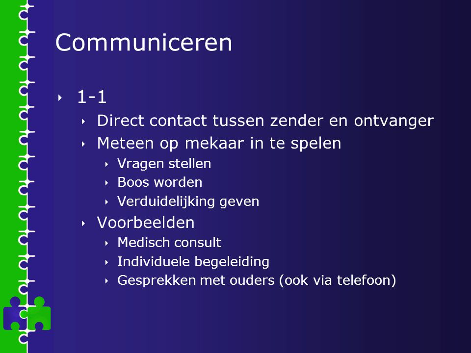 Communiceren 1-1 Direct contact tussen zender en ontvanger