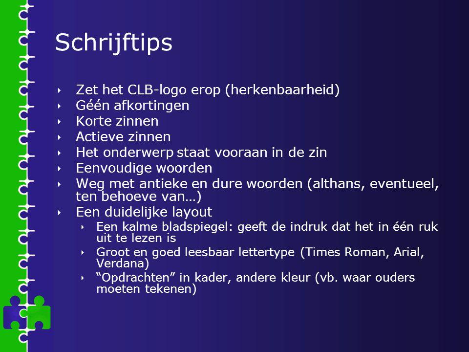Schrijftips Zet het CLB-logo erop (herkenbaarheid) Géén afkortingen