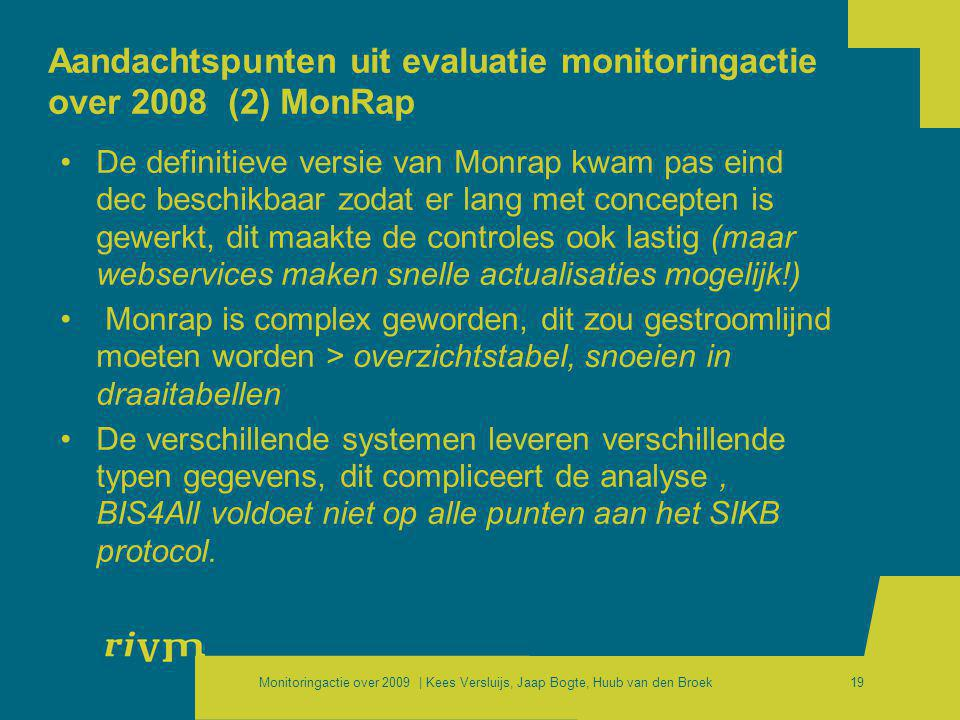 Aandachtspunten uit evaluatie monitoringactie over 2008 (2) MonRap