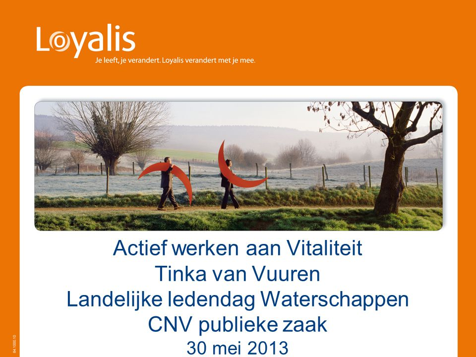 Actief werken aan Vitaliteit Tinka van Vuuren Landelijke ledendag Waterschappen CNV publieke zaak 30 mei 2013