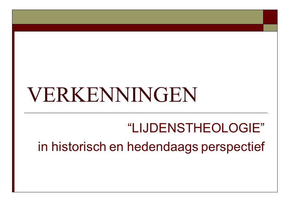 LIJDENSTHEOLOGIE in historisch en hedendaags perspectief