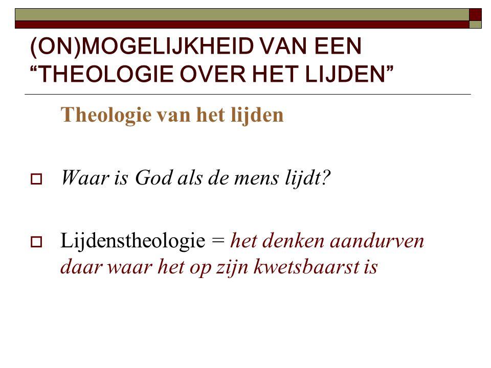 (ON)MOGELIJKHEID VAN EEN THEOLOGIE OVER HET LIJDEN