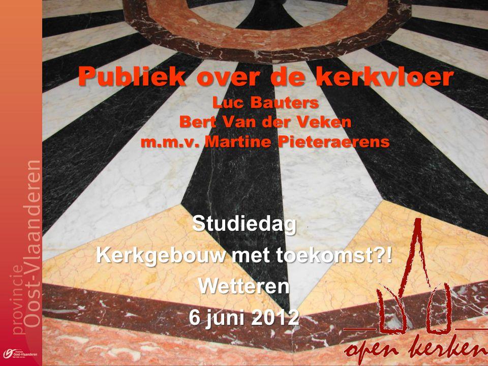 Studiedag Kerkgebouw met toekomst ! Wetteren 6 juni 2012
