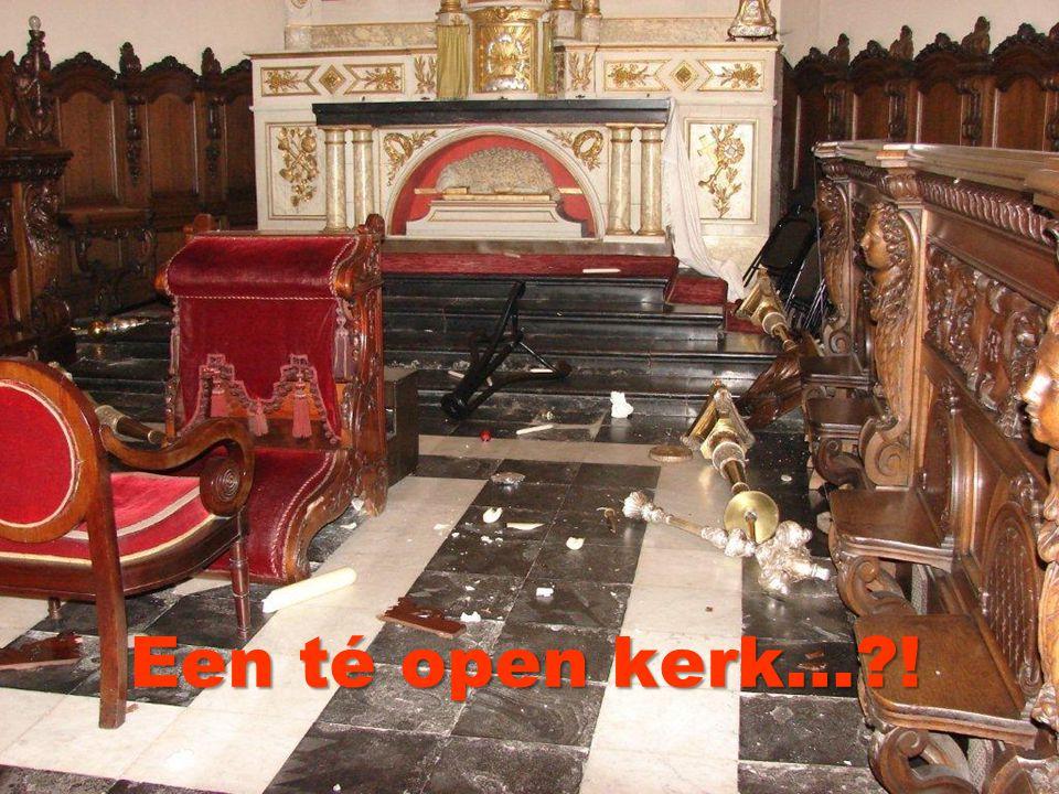 Een té open kerk… !