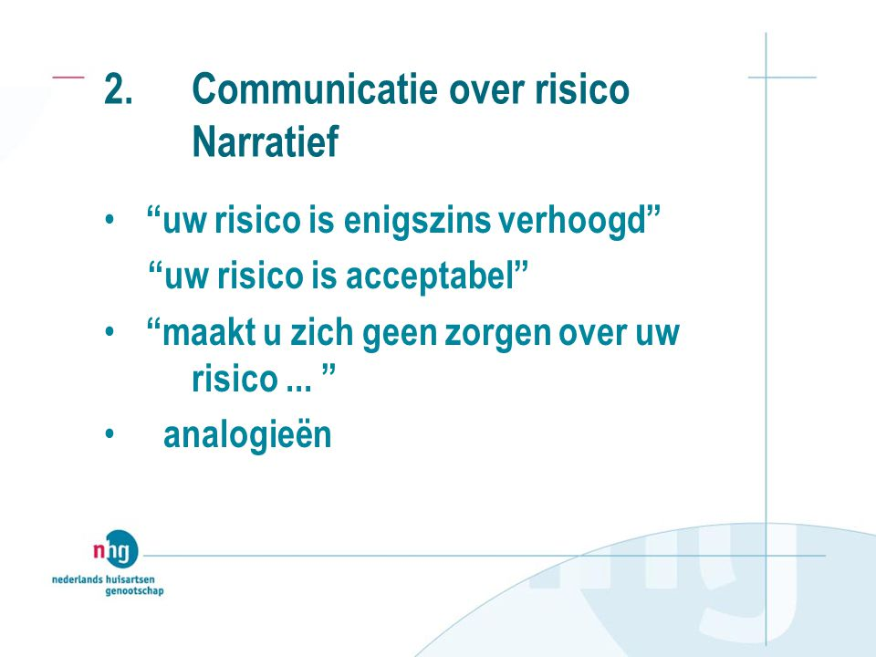 2. Communicatie over risico Narratief