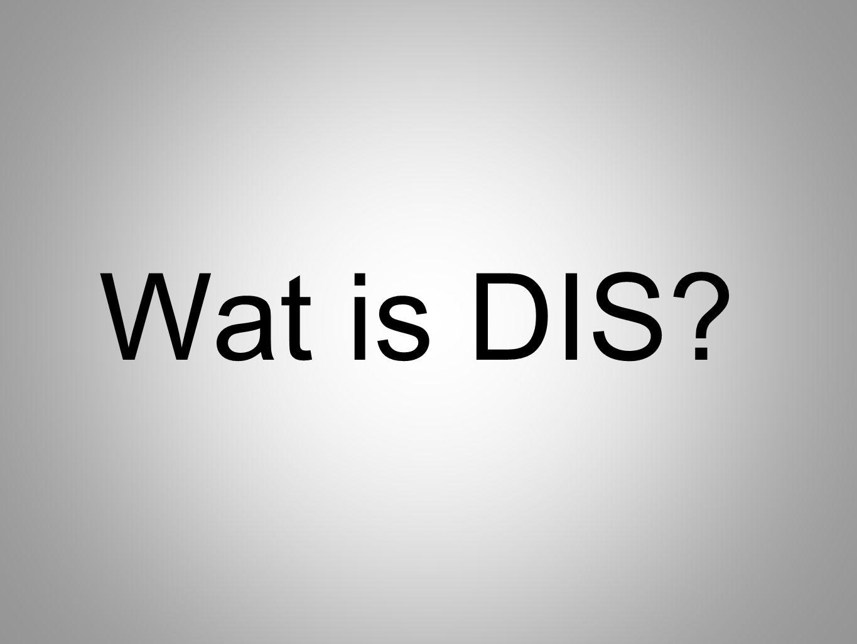 Wat is DIS