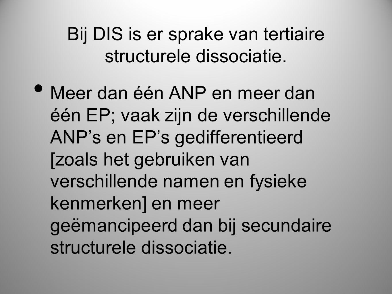 Bij DIS is er sprake van tertiaire structurele dissociatie.