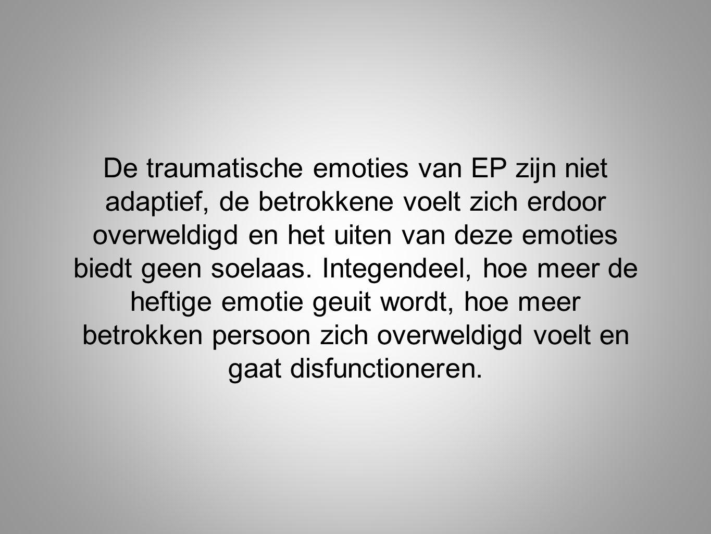 De traumatische emoties van EP zijn niet adaptief, de betrokkene voelt zich erdoor overweldigd en het uiten van deze emoties biedt geen soelaas.