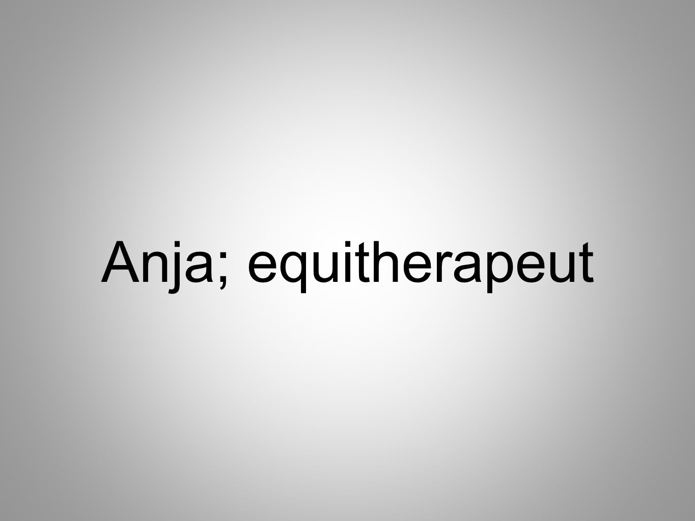 Anja; equitherapeut