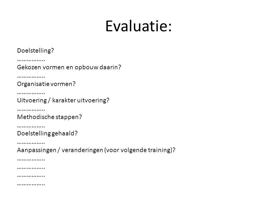 Evaluatie: Doelstelling …………….. Gekozen vormen en opbouw daarin