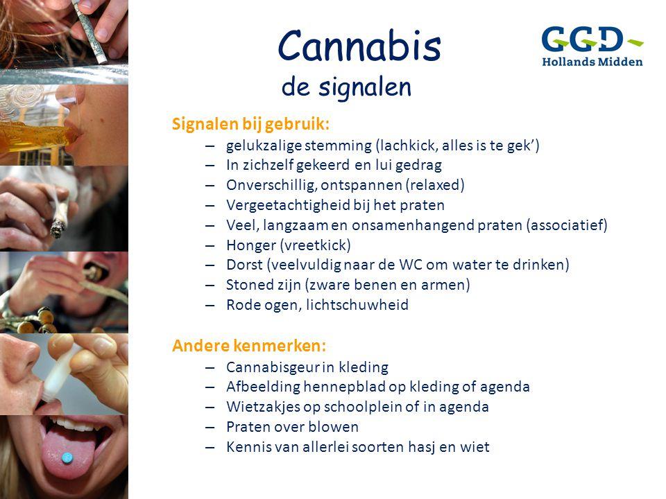 Cannabis de signalen Signalen bij gebruik: Andere kenmerken: