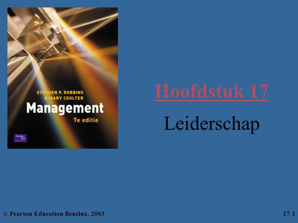 Hoofdstuk 17 Leiderschap © Pearson Education Benelux, 2003 17-1