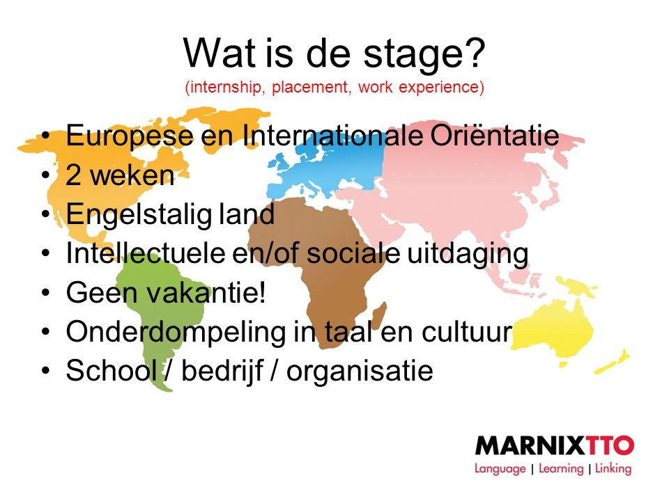 Wat is de stage (internship, placement, work experience)