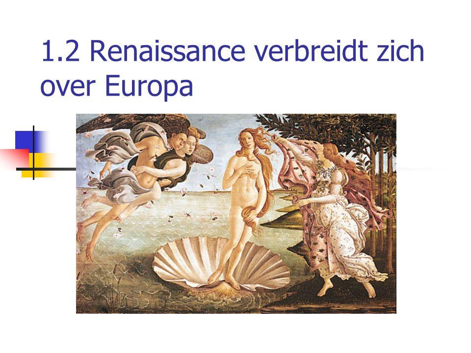 1.2 Renaissance verbreidt zich over Europa