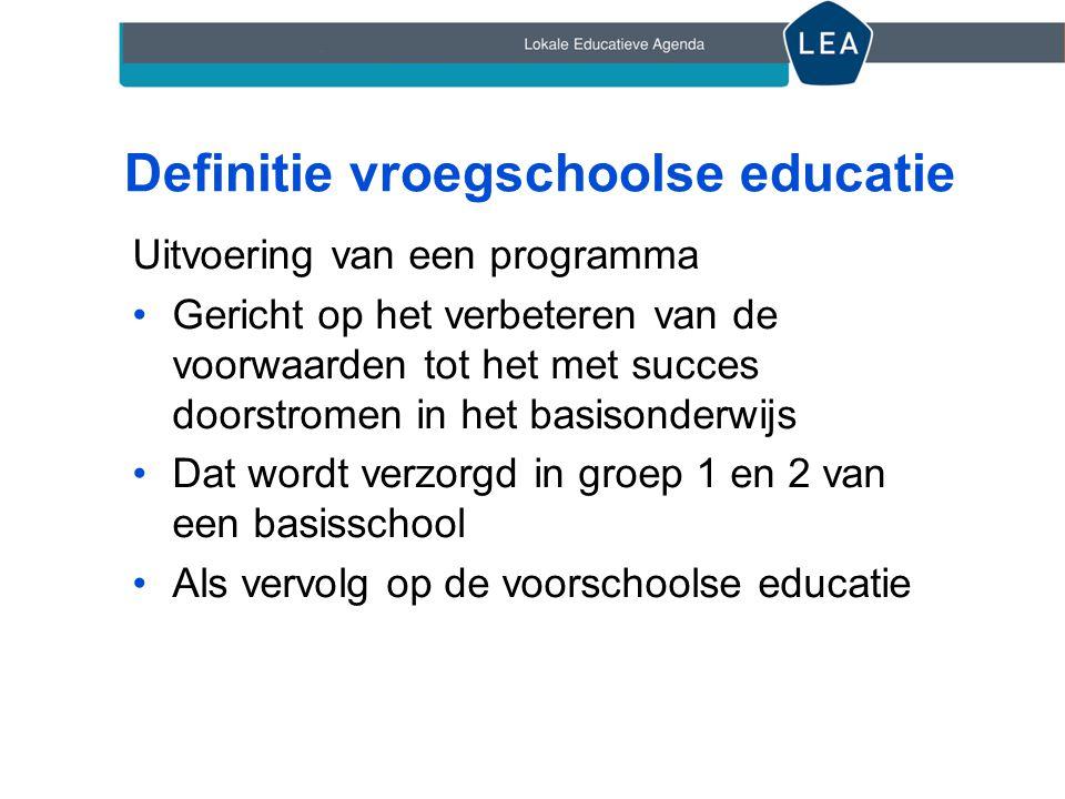 Definitie vroegschoolse educatie