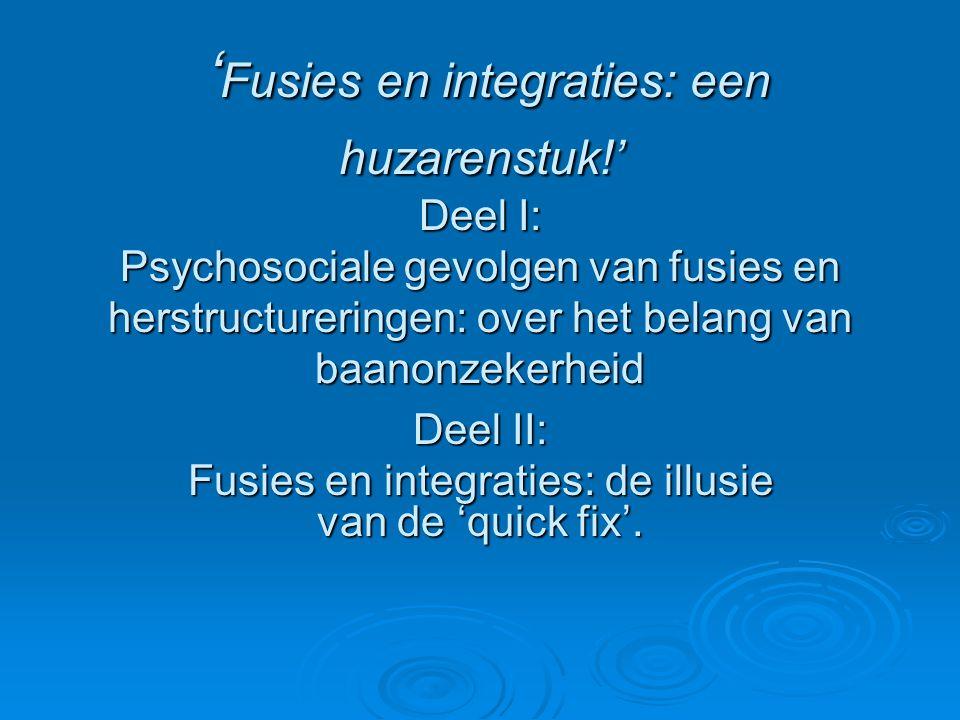Deel II: Fusies en integraties: de illusie van de 'quick fix'.