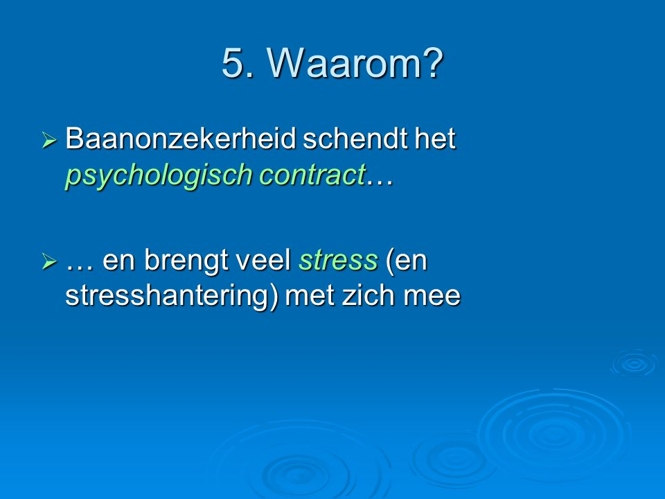 5. Waarom Baanonzekerheid schendt het psychologisch contract…