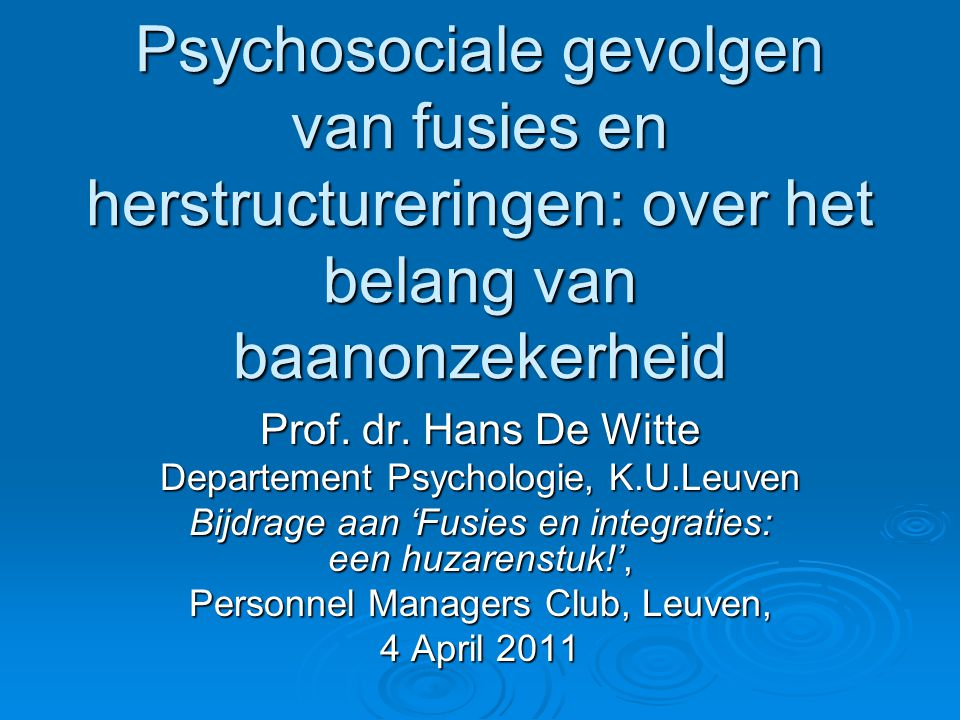 Psychosociale gevolgen van fusies en herstructureringen: over het belang van baanonzekerheid