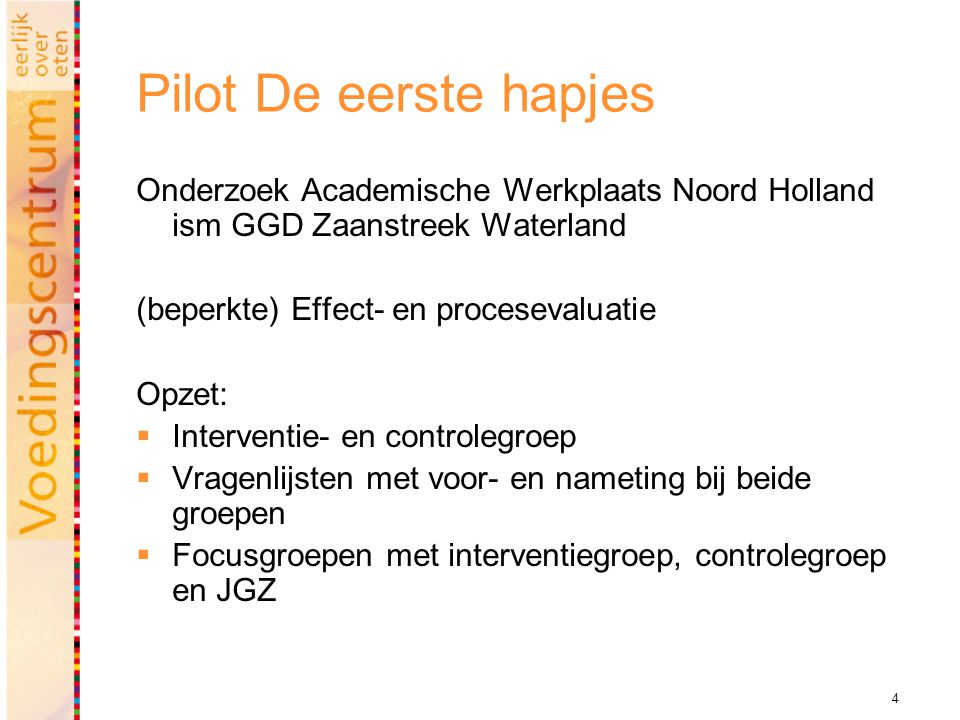 Pilot De eerste hapjes Onderzoek Academische Werkplaats Noord Holland ism GGD Zaanstreek Waterland.