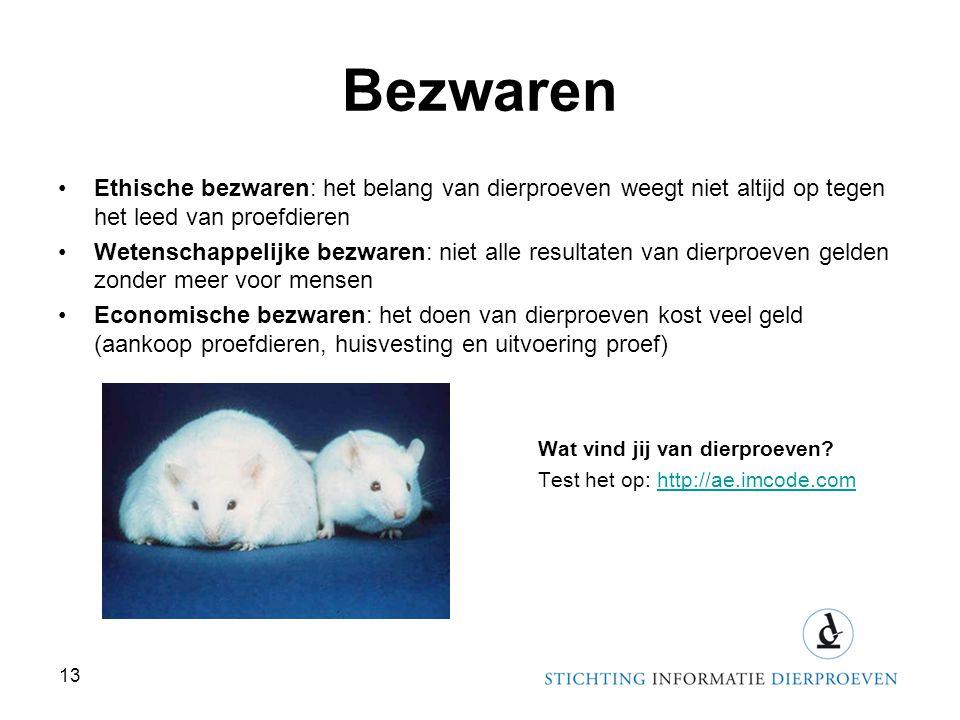 Bezwaren Ethische bezwaren: het belang van dierproeven weegt niet altijd op tegen het leed van proefdieren.