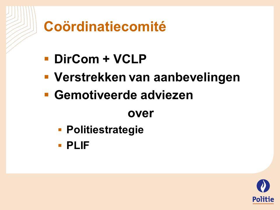 Coördinatiecomité DirCom + VCLP Verstrekken van aanbevelingen