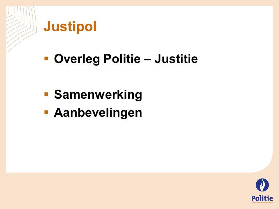 Justipol Overleg Politie – Justitie Samenwerking Aanbevelingen