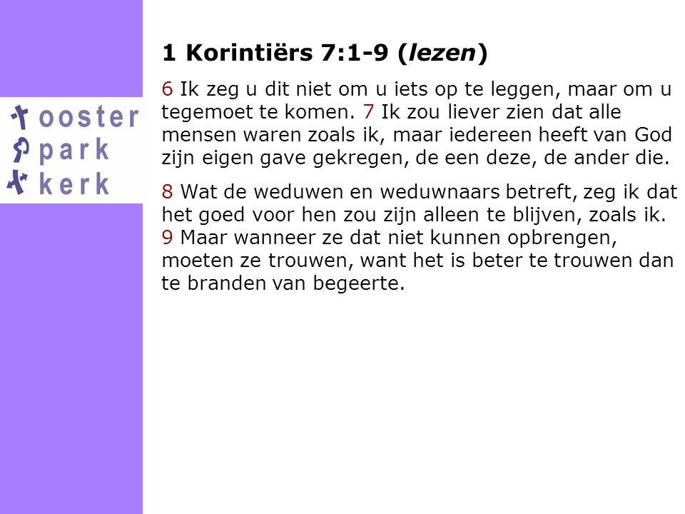 1 Korintiërs 7:1-9 (lezen)