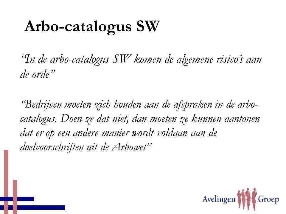 Arbo-catalogus SW In de arbo-catalogus SW komen de algemene risico's aan de orde