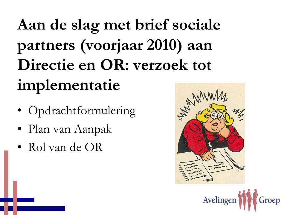 Aan de slag met brief sociale partners (voorjaar 2010) aan Directie en OR: verzoek tot implementatie