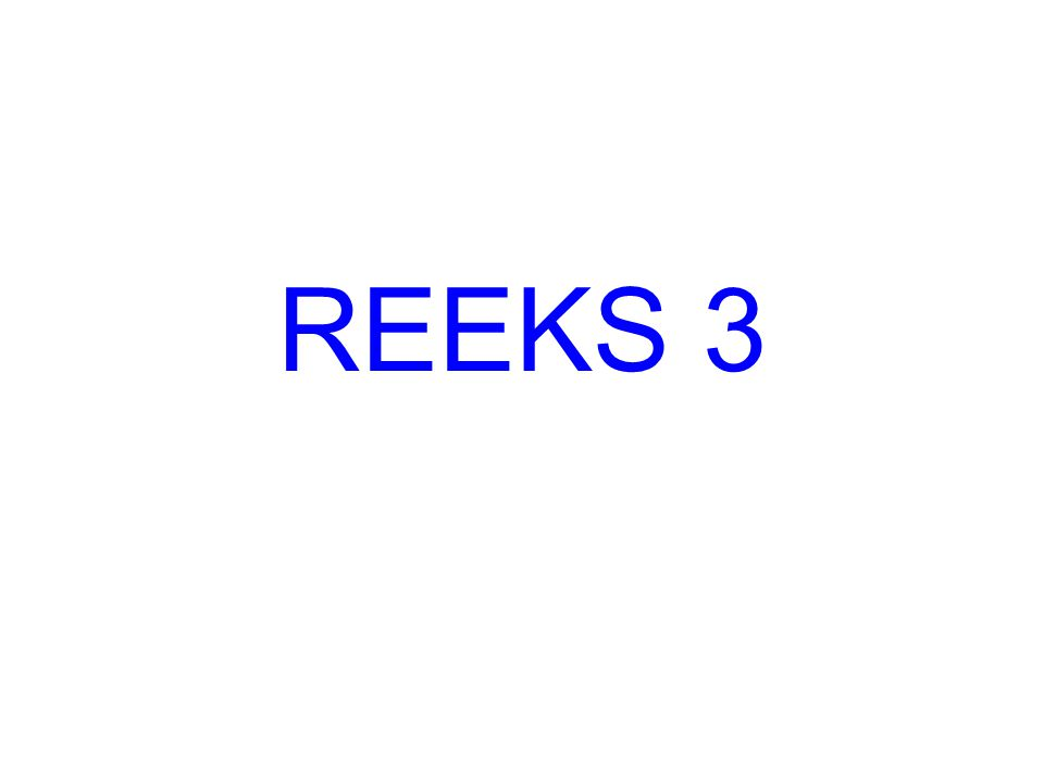 REEKS 3