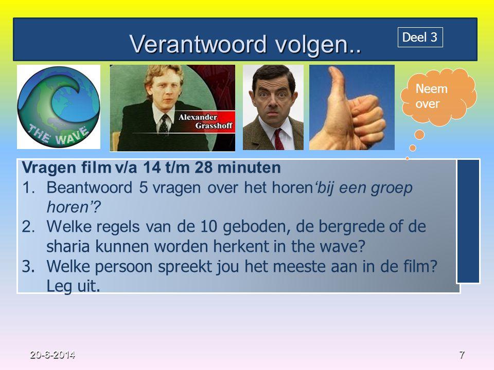 Verantwoord volgen.. Vragen film v/a 14 t/m 28 minuten