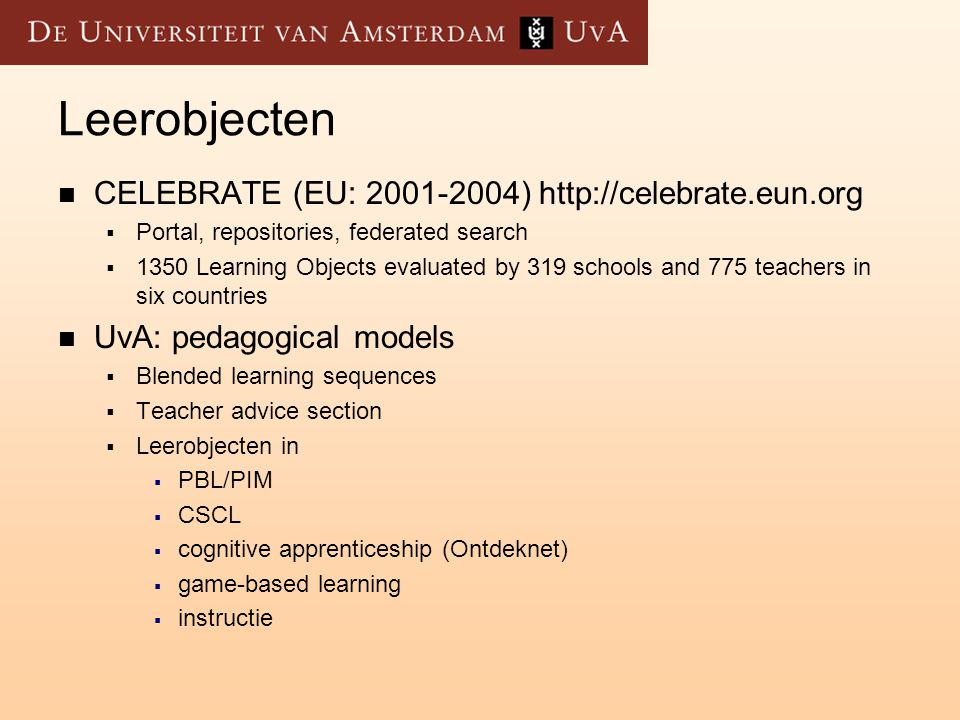 Leerobjecten CELEBRATE (EU: 2001-2004) http://celebrate.eun.org
