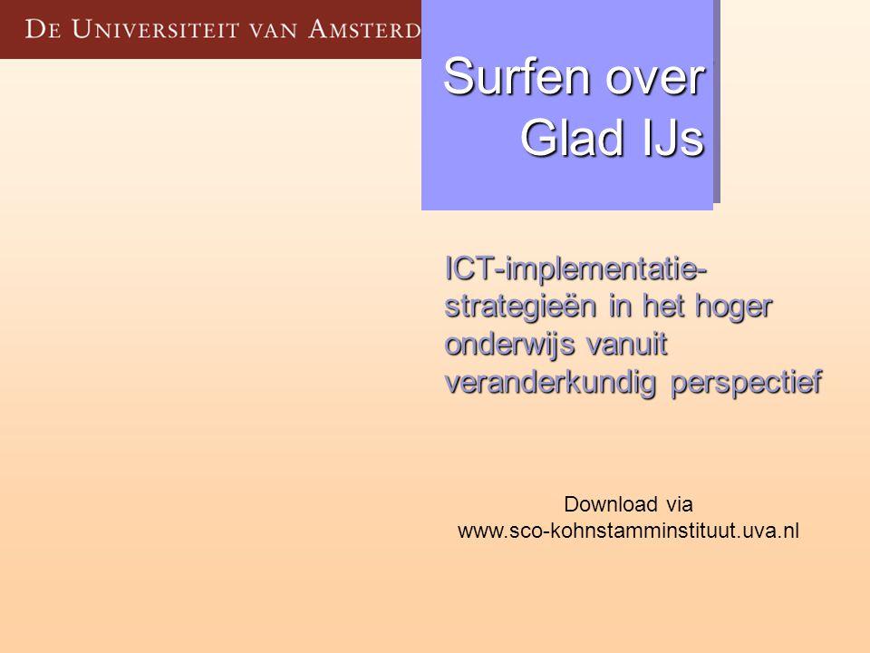 Surfen over Glad IJs ICT-implementatie- strategieën in het hoger onderwijs vanuit veranderkundig perspectief.