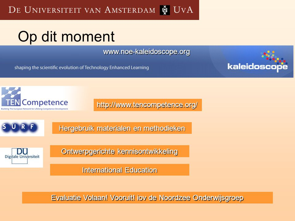 Op dit moment www.noe-kaleidoscope.org http://www.tencompetence.org/