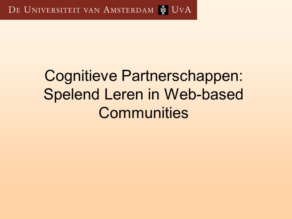 Cognitieve Partnerschappen: Spelend Leren in Web-based Communities