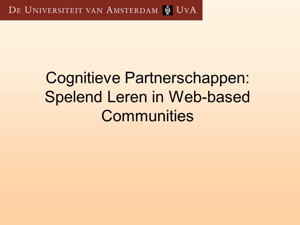 Cognitieve Partnerschappen: Spelend Leren in Web-based Communities