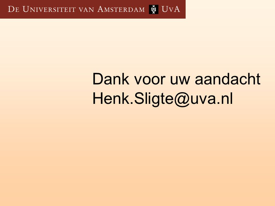 Dank voor uw aandacht Henk.Sligte@uva.nl