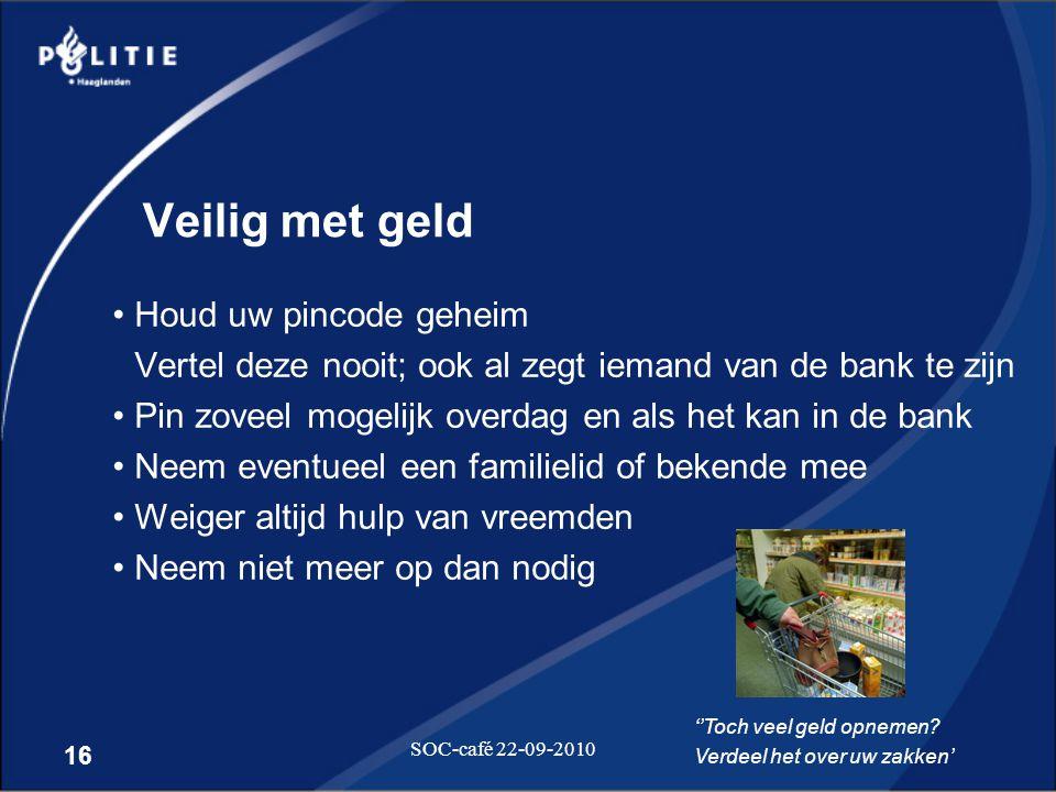 Veilig met geld Houd uw pincode geheim Vertel deze nooit; ook al zegt iemand van de bank te zijn.