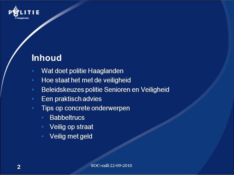 Inhoud Wat doet politie Haaglanden Hoe staat het met de veiligheid