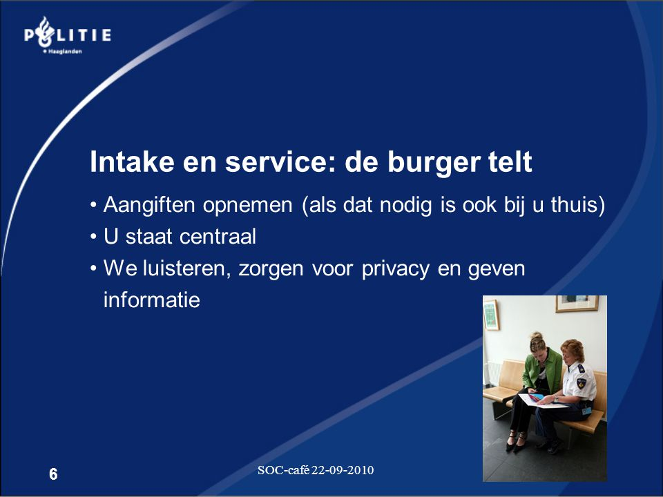 Intake en service: de burger telt
