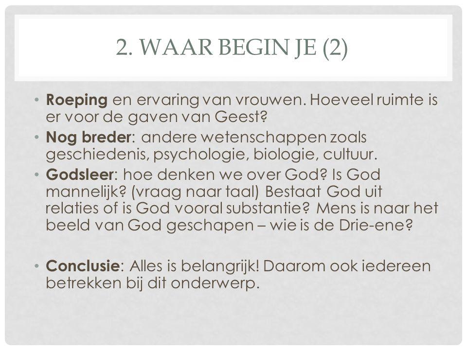 2. Waar begin je (2) Roeping en ervaring van vrouwen. Hoeveel ruimte is er voor de gaven van Geest