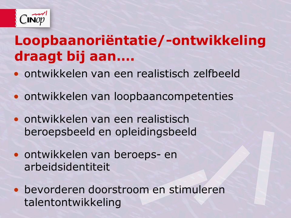 Loopbaanoriëntatie/-ontwikkeling draagt bij aan….