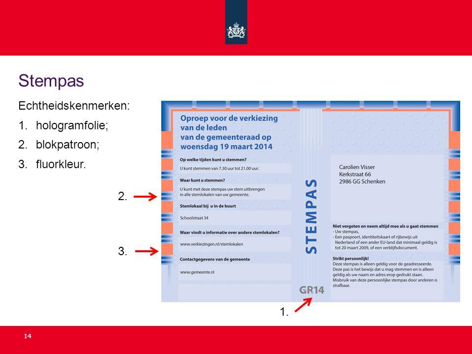 Stempas Echtheidskenmerken: hologramfolie; blokpatroon; fluorkleur. 2.