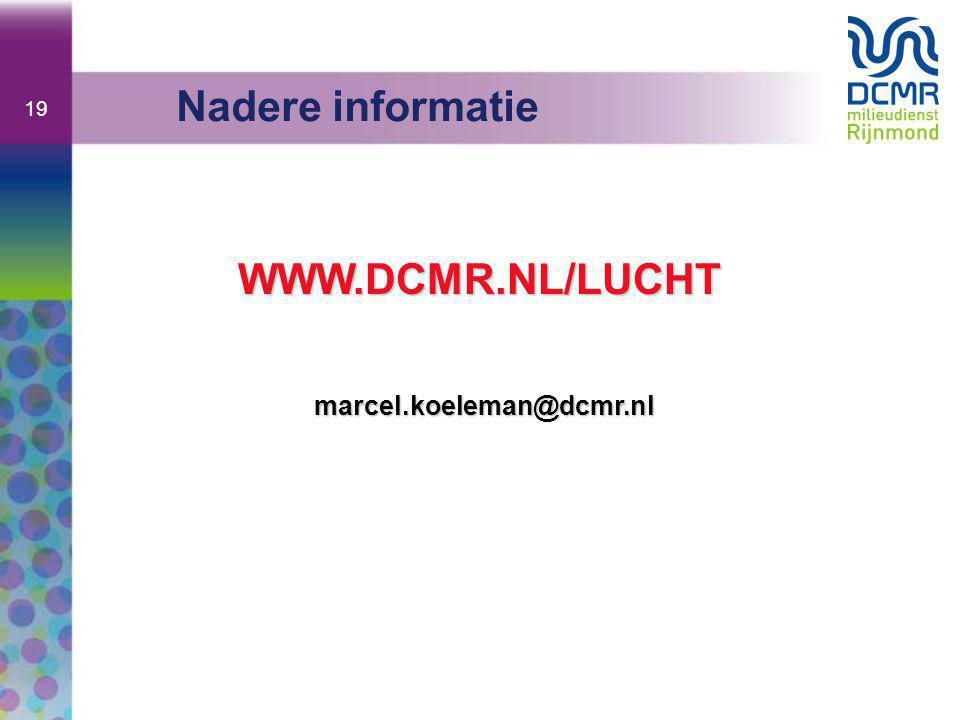 Nadere informatie WWW.DCMR.NL/LUCHT marcel.koeleman@dcmr.nl