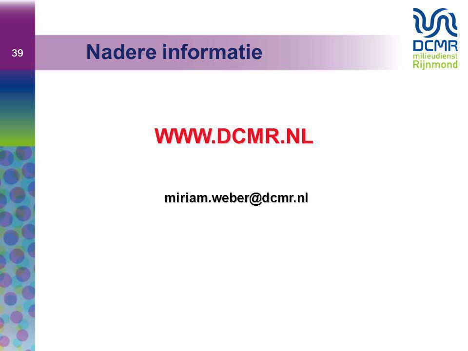 Nadere informatie WWW.DCMR.NL miriam.weber@dcmr.nl