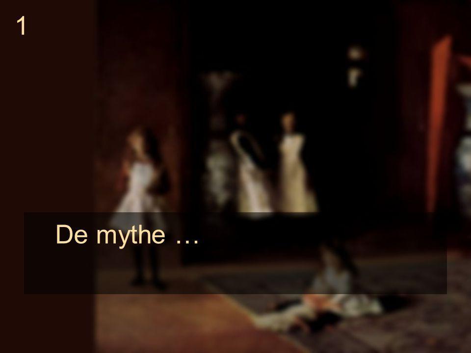 1 De mythe …