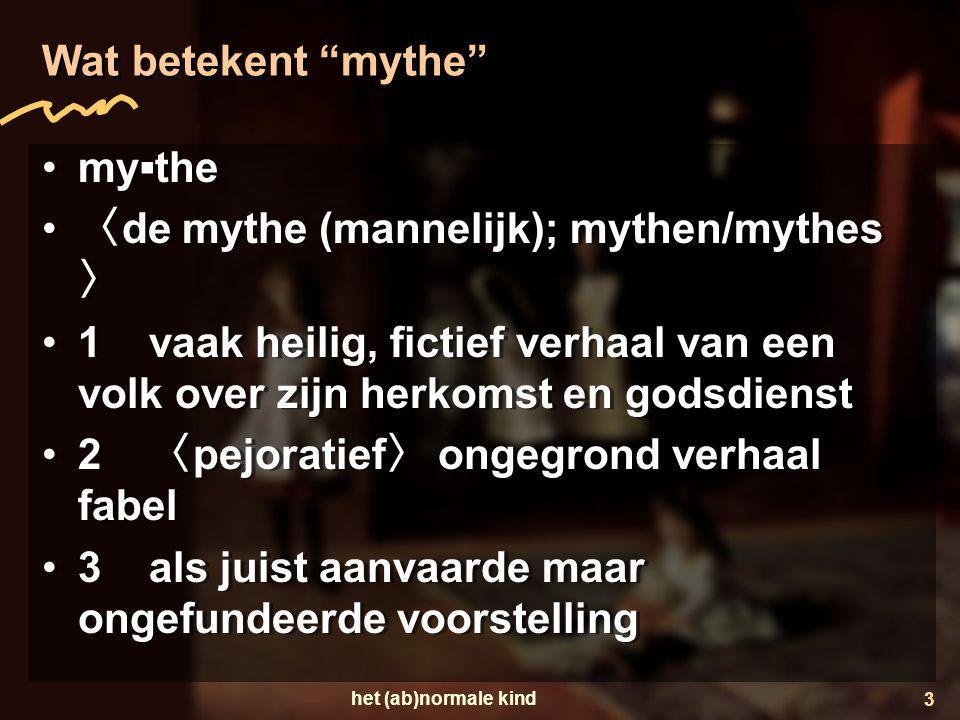〈de mythe (mannelijk); mythen/mythes〉
