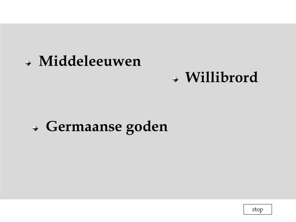 Middeleeuwen Willibrord Germaanse goden stop