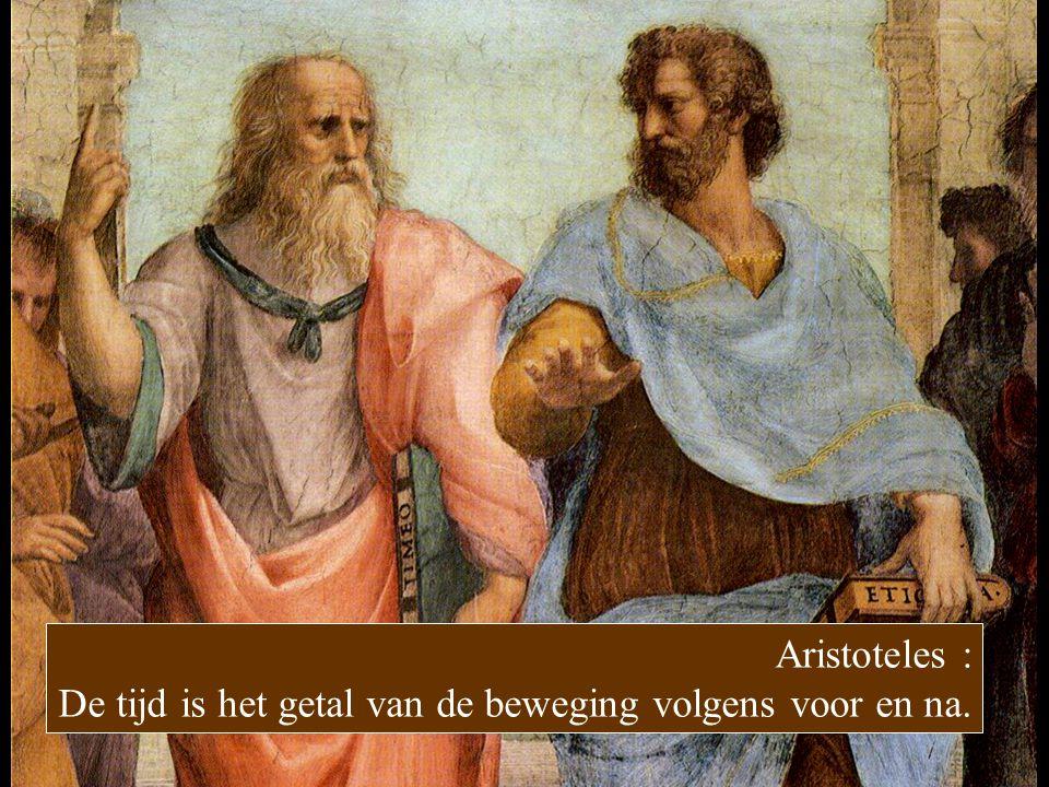 Aristoteles : De tijd is het getal van de beweging volgens voor en na.